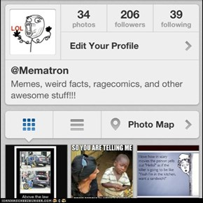 I'm on Instagram! @Mematron