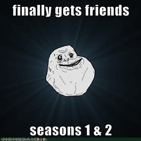 finally gets friends  seasons 1 & 2