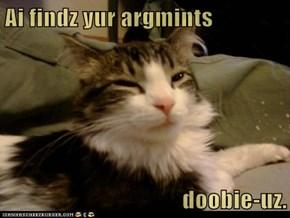 Ai findz yur argmints  doobie-uz.
