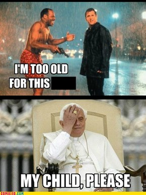Happy Retirement, Pope Benedict XVI