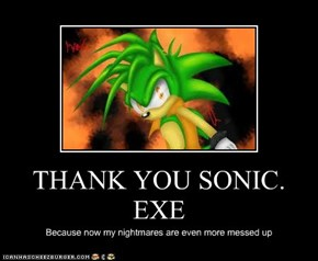 THANK YOU SONIC. EXE