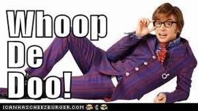Whoop  De Doo!