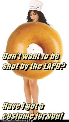 Don't want to be shot by the LAPD? Have I got a costume for you!