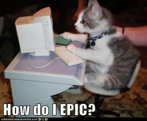 How do I EPIC?