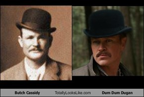 Butch Cassidy Totally Looks Like Dum Dum Dugan