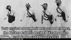 Very excited about their new school clothes, the Tusken Raiders decided to take a nice walk in the sand before class