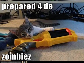 prepared 4 de  zombiez