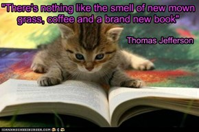 """""""There's nothing like the smell of new mown grass, coffee and a brand new book"""""""