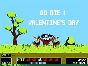 Go Die ! Valenine's Day