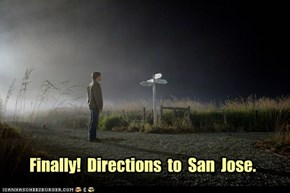 Finally!  Directions  to  San  Jose.