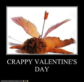CRAPPY VALENTINE'S DAY