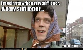 I'm going to write a very stiff letter.