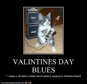 VALINTINES DAY BLUES