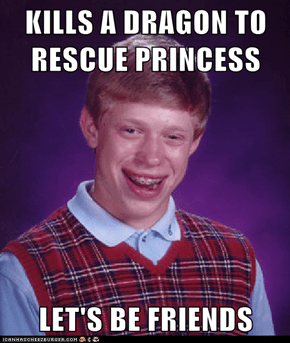 KILLS A DRAGON TO RESCUE PRINCESS  LET'S BE FRIENDS