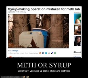 METH OR SYRUP