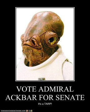 VOTE ADMIRAL ACKBAR FOR SENATE