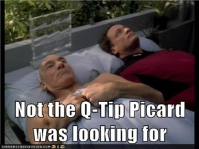 Not the Q-Tip Picard was looking for
