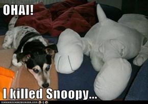 OHAI!  I killed Snoopy...