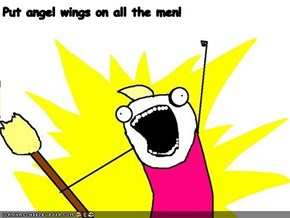Put angel wings on all the men!