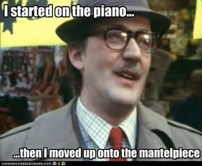 I started on the piano...