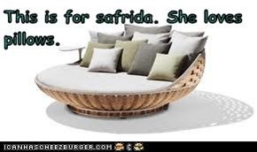 This is for safrida. She loves pillows.