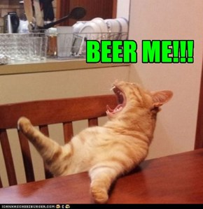 BEER ME!!!