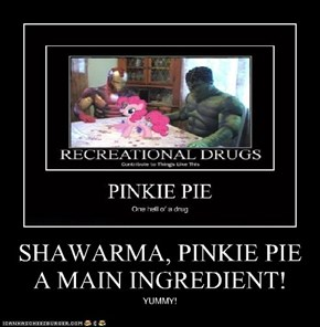 SHAWARMA, PINKIE PIE A MAIN INGREDIENT!
