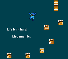 You Can Win at Real Life Before Winning Playing Mega Man