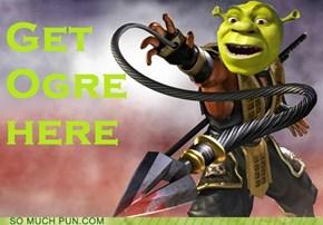 Get ogre here.