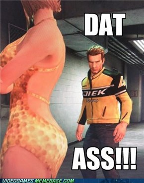 Dat Ass Indeed!