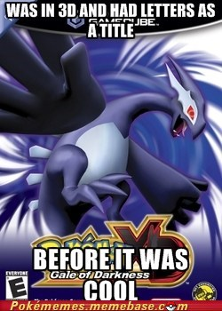 Pokemon X and Y? Bitch Plz.