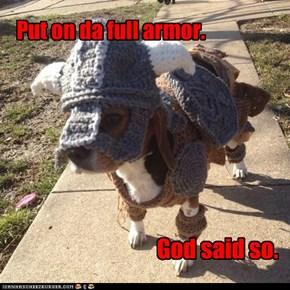 doez u gots ur armor on???