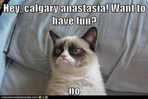 Hey, calgary anastasia! Want to have fun?  no