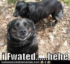 i Fwated......hehe