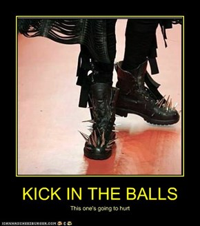 KICK IN THE BALLS