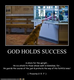 GOD HOLDS SUCCESS
