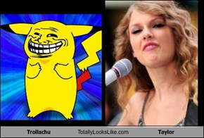 Trollachu Totally Looks Like Taylor
