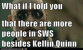 What if I told you  that there are more people in SWS besides Kellin Quinn
