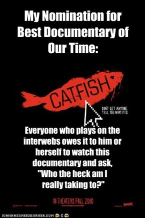 Catfish (like Ninjas): They're Everywhere