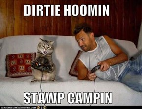 DIRTIE HOOMIN          STAWP CAMPIN