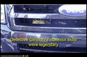 Detective Gilhooty's stakeout skills were legendary