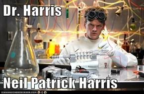 Dr. Harris  Neil Patrick Harris