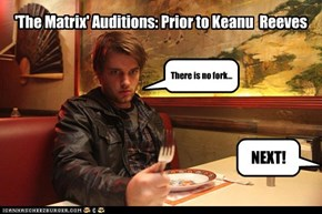 'The Matrix' Auditions: Prior to Keanu  Reeves
