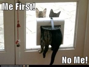 Me First!  No Me!