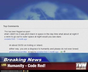 Breaking News - Humanity - Code Red!