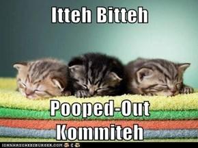Itteh Bitteh  Pooped-Out Kommiteh