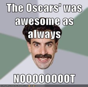 The Oscars' was awesome as always  NOOOOOOOOT