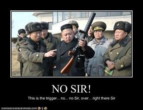 NO SIR!