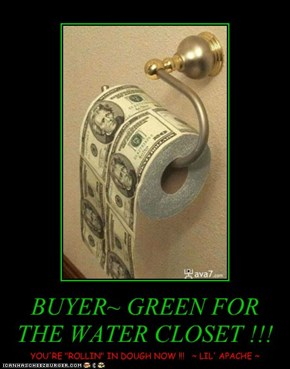 BUYER~ GREEN FOR THE WATER CLOSET !!!