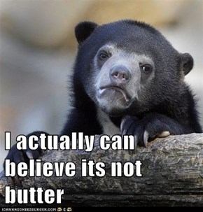 I actually can believe its not butter